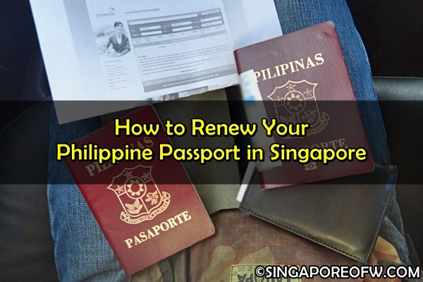 How To Renew Your Philippine Passport In Singapore Singapore Ofw