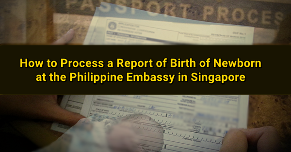 How to report the birth of your child at the philippine embassy sg report of child birth singapore stopboris Images