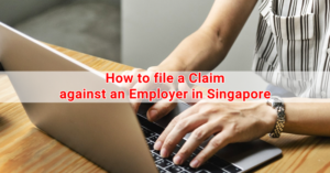 How to file a Claim against an Employer in Singapore