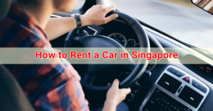 How to Rent a Car in Singapore