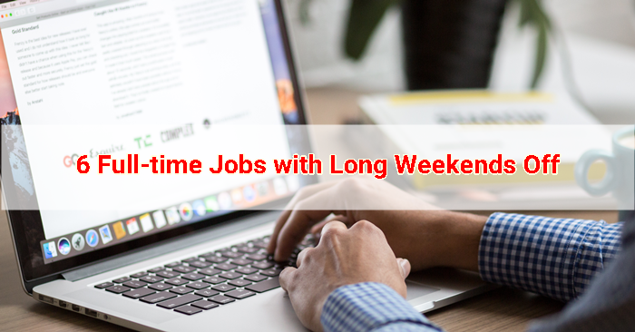 6 Full-time Jobs with Long Weekends Off