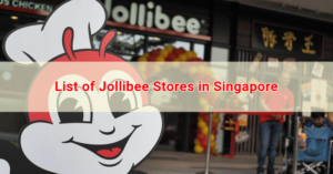 List of Jollibee Stores in Singapore