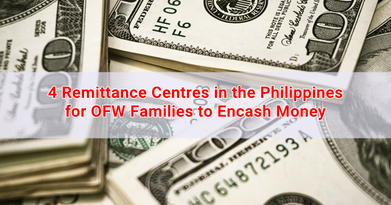 4 Remittance Centres in the Philippines for OFW Families to